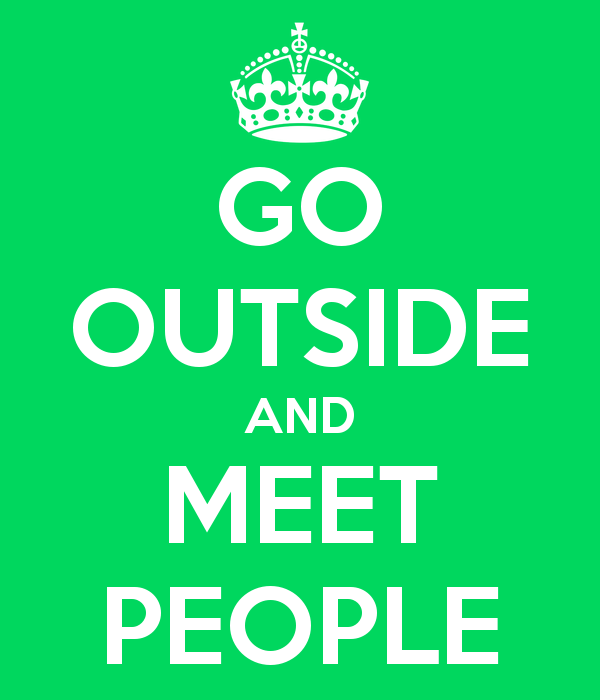 2013-10-02--go-outside-and-meet-people.png
